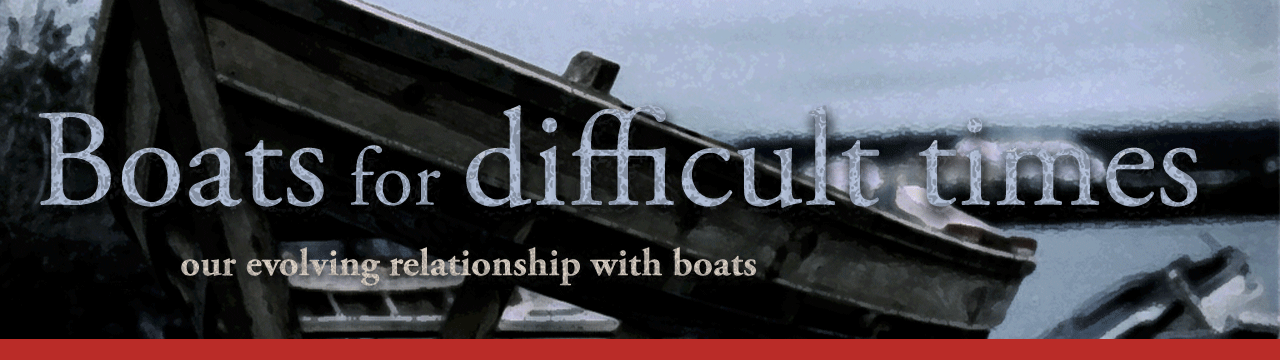 Boats for difficult times